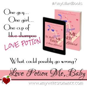 love potion me baby Amy Lillard www.amywritesromance.com #AmyLillardBooks